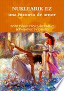 Libro de Nuklearik Ez Una Historia De Amor