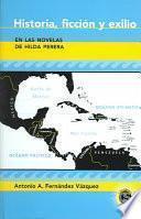 Libro de Historia, Ficción Y Exilio En Las Novelas De Hilda Perera