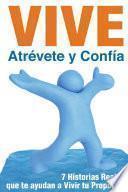 Libro de Vive, Atrévete Y Confía