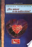 Libro de ¿es Amor O Es Addición (is It Love Or Is It Addiction)