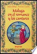 Libro de Málaga En El Romance Y Los Cantares