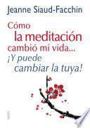 Libro de Cómo La Meditación Cambió Mi Vida…