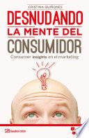 Libro de Desnudando La Mente Del Consumidor