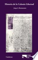 Libro de Historia De La Colonia Libertad