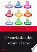 Libro de 99 Curiosidades Sobre El Sexo