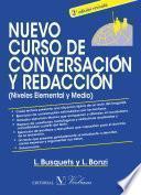 Libro de Nuevo Curso De Conversación Y Redacción (niveles Elemental Y Medio). 2ª Edición Revisada