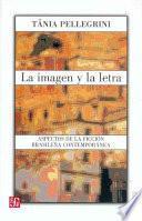 Libro de La Imagen Y La Letra . Aspectos De La Ficcion BrasileÑa Contemporanea