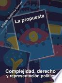 Libro de La Propuesta. Complejidad, Derecho Y Representación Política