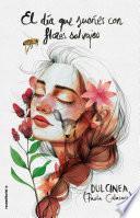 Libro de El Día Que Sueñes Con Flores Salvajes