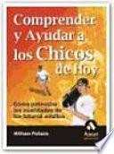 Libro de Comprender Y Ayudar A Los Chicos De Hoy