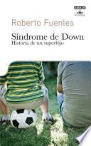 Libro de Síndrome De Down. Historia De Un Superhijo