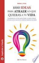 Libro de 1000 Ideas Para Atraer Lo Que Quieras A Tu Vida