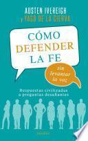 Libro de Cómo Defender La Fe Sin Levantar La Voz