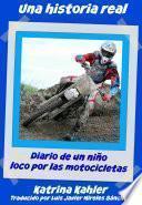Libro de Una Historia Real: El Niño Obsesionado Con Las Motos Y El Motocross