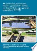Libro de Uf1669   Mantenimiento Preventivo De Equipos Y Procesos De Plantas De Tratamiento De Agua Y Plantas Depuradoras