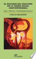 Libro de El Discurso Del Dualismo En La Teoría Social Contemporánea
