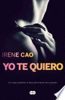 Libro de Yo Te Quiero (trilogía De Los Sentidos 3)