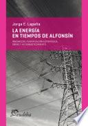 Libro de La Energía En Tiempos De Alfonsín