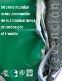 Libro de Informe Mundial Sobre Prevención De Los Traumatismos Causados Por El Tránsito