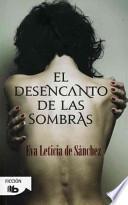 Libro de El Desencanto De Las Sombras