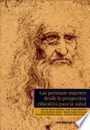 Libro de Las Personas Mayores Desde La Perspectiva Educativa Para La Salud
