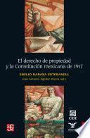 Libro de El Derecho De Propiedad Y La Constitución Mexicana De 1917