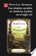 Libro de Las Utopías Sociales En América Latina En El Siglo Xix