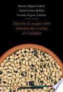 Libro de Bbctc, Tomo 15. Selección De Ensayos Sobre Alimentación Y Cocinas De Colombia