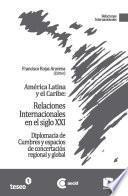 Libro de América Latina Y El Caribe: Relaciones Internacionales En El Siglo Xxi