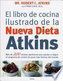 Libro de El Libro De Cocina Ilustrado De La Nueva Dieta Atkins