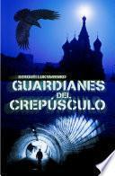 Libro de Guardianes Del Crepúsculo (guardianes 3)