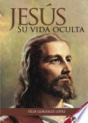 Libro de Jesús. Su Vida Oculta