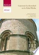 Libro de Construir La Identidad En La Edad Media