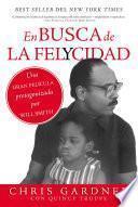 Libro de En Busca De La Felycidad (pursuit Of Happyness   Spanish Edition)