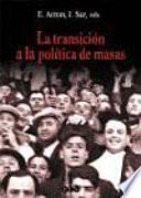 Libro de La Transición A La Política De Masas