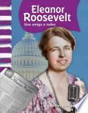 Libro de Eleanor Roosevelt: Una Amiga A Todos (eleanor Roosevelt: A Friend To All)