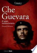 Libro de Che Guevara. El Gran Revolucionario