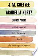 Libro de El Buen Relato (conversaciones Sobre La Verdad, La Ficcion Y La Terapia Psicoanalitica)