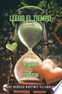 Libro de Llego El Tiempo De Abrir Tu Corazon