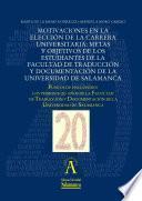 Libro de Motivaciones En La Elección De La Carrera Universitaria: Metas Y Objetivos De Los Estudiantes De La Facultad De Traducción Y Documentación De La Universidad De Salamanca