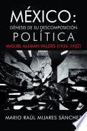 Libro de Mxico: Gnesis De Su Descomposicin Poltica