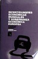Libro de Incertidumbres Económicas Mundiales Y Gobernanza Económica Europea. Apuntes Para La Economía Española