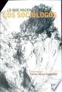 Libro de Lo Que Hacen Los Sociólogos