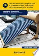 Libro de Prevención Y Seguridad En El Montaje Mecánico E Hidráulico De Instalaciones Solares Térmicas. Enae0208