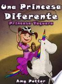 Libro de Una Princesa Diferente   Princesa Vaquera