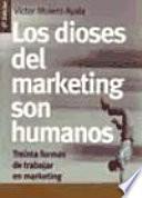 Libro de Los Dioses Del Marketing Son Humanos
