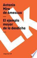 Libro de El Ejemplo Mayor De La Desdicha