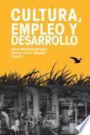 Libro de Cultura, Empleo Y Desarrollo