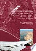 Libro de Factores Espaciales, Productivos Y LogÍsticos Para Un Aeropuerto En La Provincia De Huelva