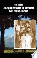 Libro de El Espejismo De La Infancia Con Mi Hermano